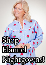 Shop Flannel Nightgowns!