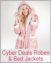 Robes & Bed Jackets Cyber Deals